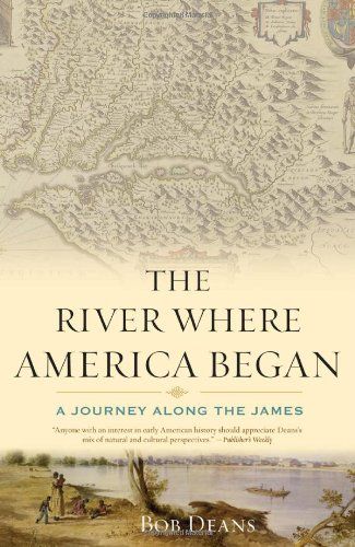 The River Where America Began: A Journey Along the James - Bob Deans