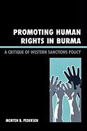 Promoting Human Rights in Burma: A Critique of Western Sanctions Policy