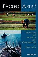 Pacific Asia?: Prospects for Security and Cooperation in East Asia
