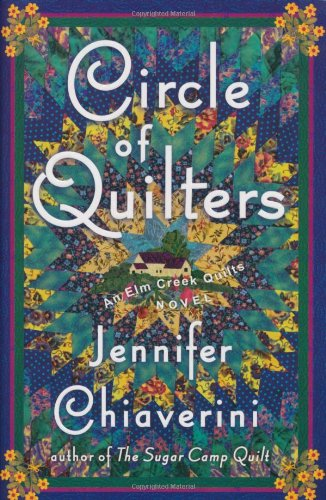 Circle of Quilters (Elm Creek Quilts Series #9) - Jennifer Chiaverini