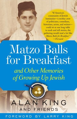 Matzo Balls for Breakfast: and Other Memories of Growing Up Jewish - Alan King