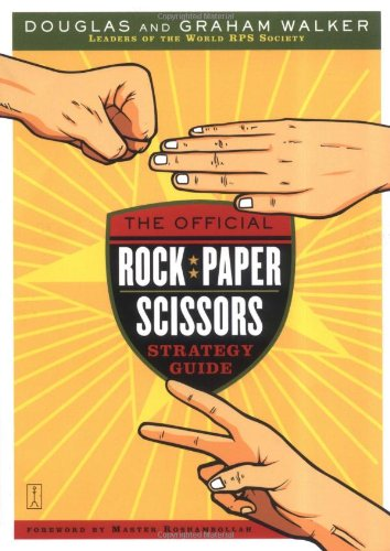 The Official Rock Paper Scissors Strategy Guide - Douglas Walker, Graham Walker