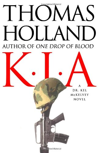 KIA: A Dr. Kel McKelvey Novel - Thomas Holland