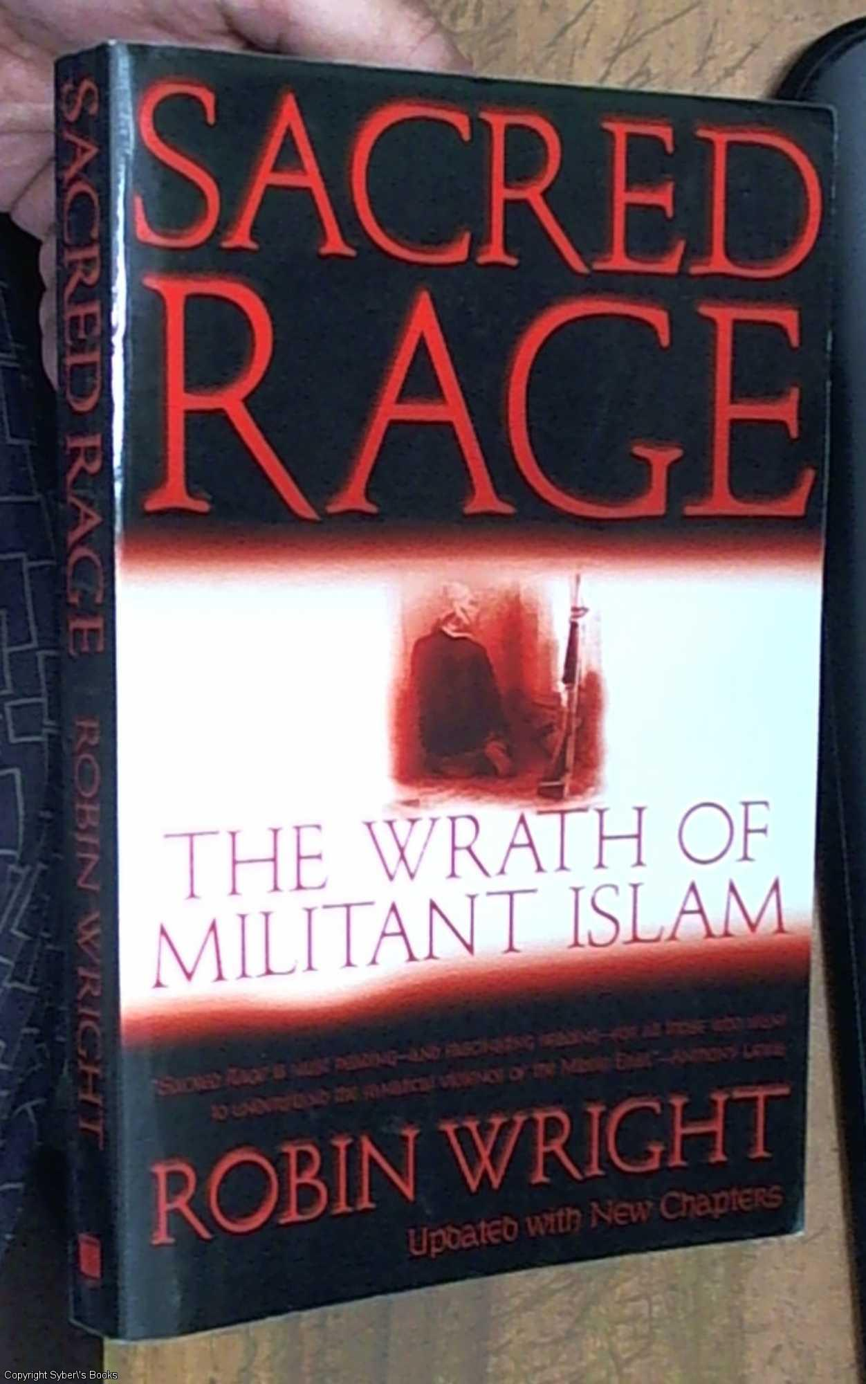 Sacred Rage: The Wrath of Militant Islam - Wright, Robin
