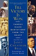 Till Victory Is Won: Famous Black Quotations from the NAACP
