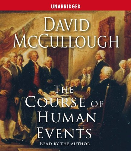 The Course of Human Events (Jefferson Lecture in the Humanities) - David McCullough