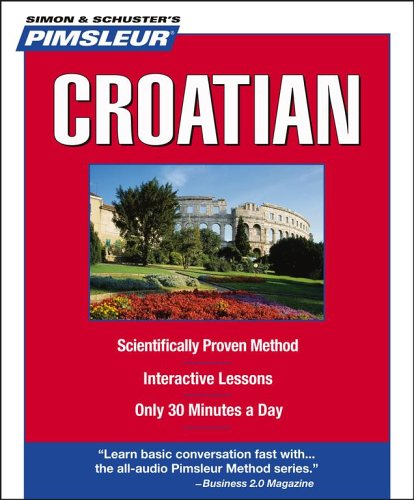 Pimsleur Croatian: Learn to Speak and Understand Croatian with Pimsleur Language Programs (Simon  &  Schuster's Pimsleur) - Pimsleur