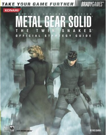 Metal Gear Solid¿: The Twin Snakes Official Strategy Guide (Bradygames Take Your Games Further) - Rick Barba