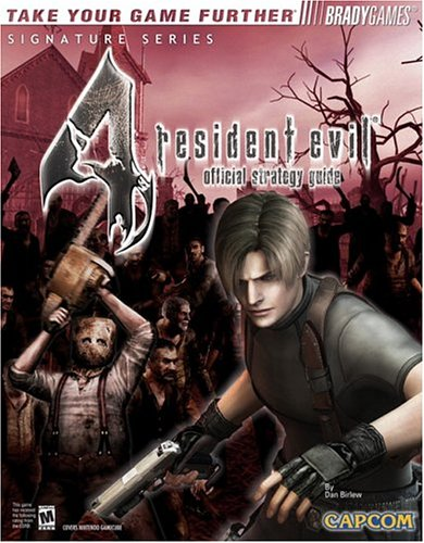 Resident Evil 4 Official Strategy Guide (Bradygames Signature Series) - Dan Birlew; BradyGames