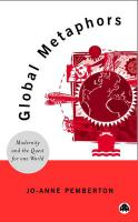 Global Metaphors: Modernity and the Quest for One World