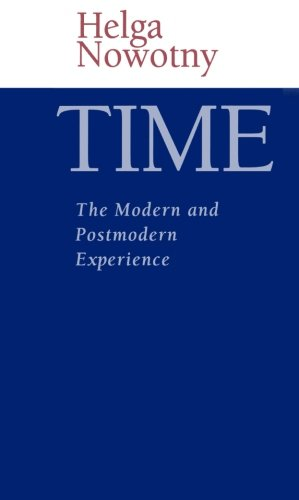 Time: The Modern and Postmodern Experience - Helga Nowotny