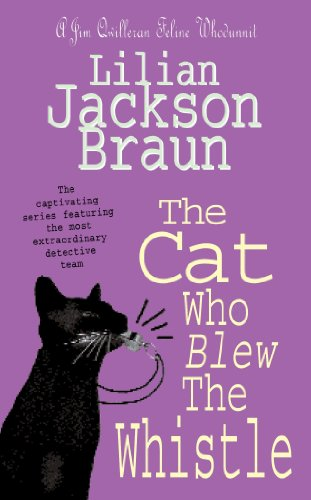 The Cat Who Blew the Whistle (Jim Qwilleran Feline Whodunnit) - Lilian Jackson Braun