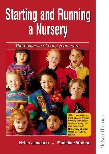 Starting and Running a Nursery - The Business of Early Years Care (C  &  H) - Helen Jameson; Madelaine Watson