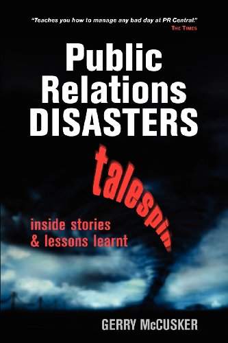 Public Relations Disasters: Talespin--Inside Stories and Lessons Learnt - Gerry McCusker