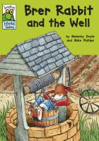 Brer Rabbit and the Well: A Native American Tale. Told by Malachy Doyle