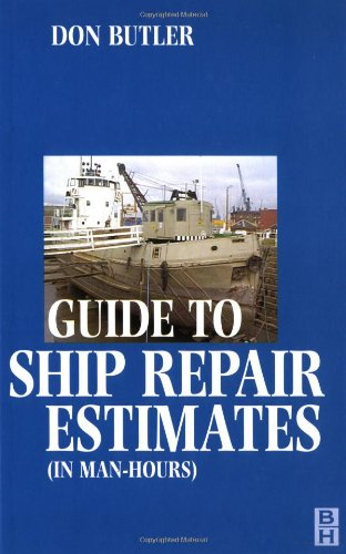 A Guide to Ship Repair Estimates in Man Hours - Don Butler DTI Combined first class Engineers Certificate of competency for steam ships and motor ships.Charte