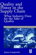 Quality and Power in the Supply Chain: What Industry Does for the Sake of Quality