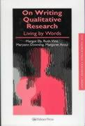 On Writing Qualitative Research: Living by Words