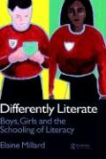 Differently Literate: Boys, Girls and the Schooling of Literacy