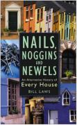 Nails, Noggins and Newels: An Alternative History of Every House