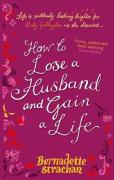 How to Lose a Husband and Gain a Life