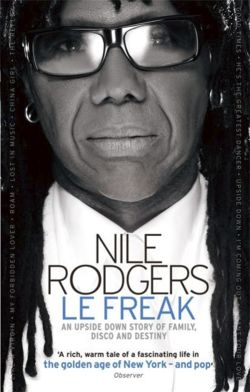 [ LE FREAK AN UPSIDE DOWN STORY OF FAMILY, DISCO AND DESTINY BY RODGERS, NILE](AUTHOR)PAPERBACK
