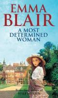 A Most Determined Woman. Emma Blair