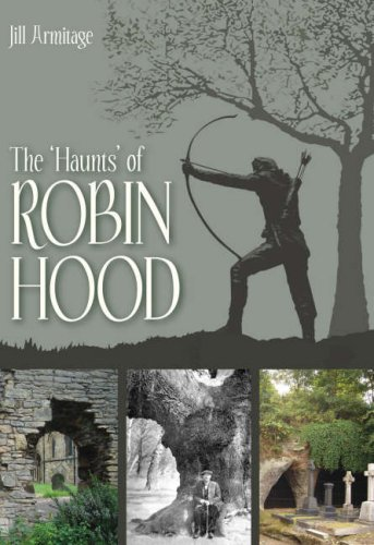 The Haunts of Robin Hood - Jill Armitage