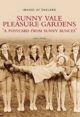 Sunny Vale Pleasure Gardens: A Postcard from Sunny Bunces (Images of England)