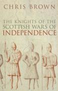 The Knights of the Scottish Wars of Independence