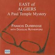 East of Algiers: A Paul Temple Mystery