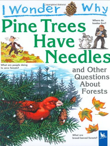 I Wonder Why Pine Trees have Needles: and Other Questions About Forests - Jackie Gaff