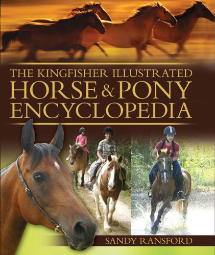 The Kingfisher Illustrated Horse and Pony Encyclopedia - Sandy Ransford