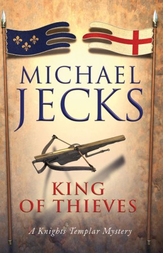 The King of Thieves: A Knights Templar Mystery - Michael Jecks