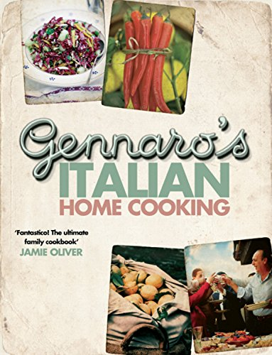 Gennaro's Italian Home Cooking: Quick and Easy Meals to Feed Family and Friends - Gennaro Contaldo