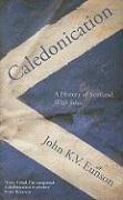 Caledonication: A History of Scotland. with Jokes.