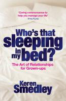 Who's That Sleeping in My Bed?: The Art of Successful Relationships for Grown-Ups
