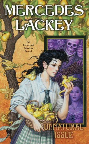 Unnatural Issue: An Elemental Masters Novel (Elemental Masters, Book 6) - Mercedes Lackey