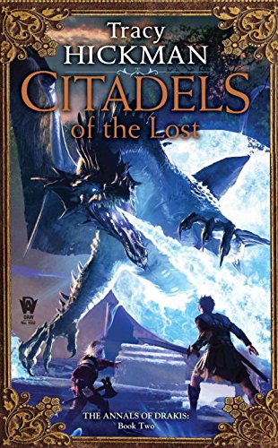 Citadels of the Lost: The Annals of Drakis: Book Two - Hickman, Tracy