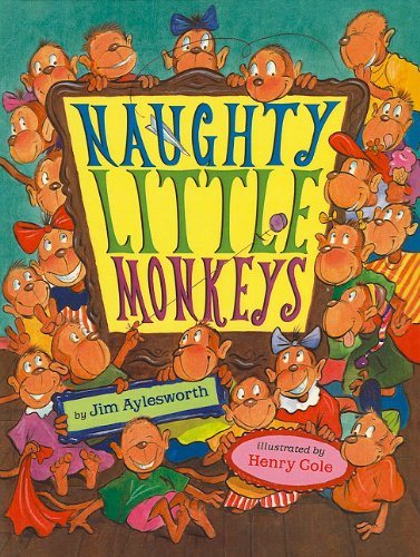 Naughty Little Monkeys - Jim Aylesworth