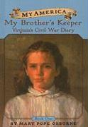 My Brother's Keeper: Virginia's Civil War Diaries