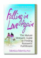 Falling in Love Again: The Mature Woman's Guide to Finding Romantic Fulfillment