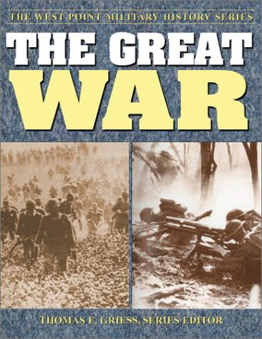 The Great War: Strategies  &  Tactics of the First World War (The West Point Military History Series) - Thomas E. Griess