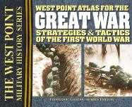 The Campaign Atlas to the Great War: The West Point Military History Series