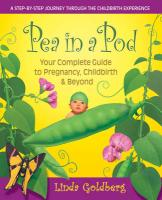 Pea in a Pod: A Complete Guide to Pregnancy, Childbirth & Beyond