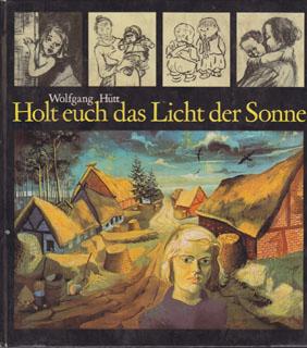Holt euch das Licht der Sonne - Wolfgang Hütt