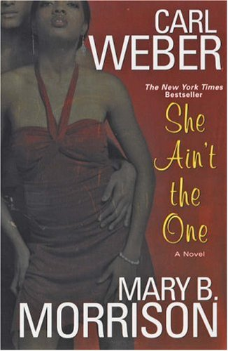 She Ain't The One (A Man's World Series) - Carl Weber; Mary B. Morrison