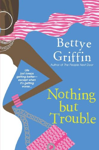 Nothing But Trouble - Bettye Griffin