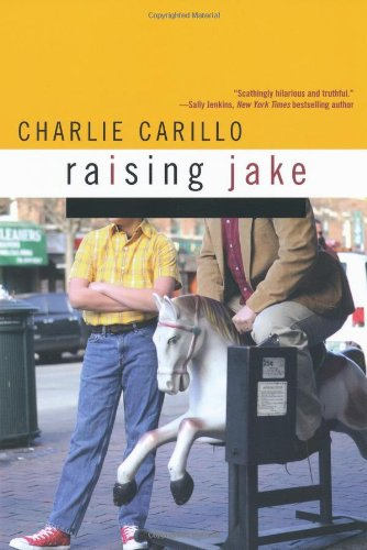 Raising Jake - Charlie Carillo