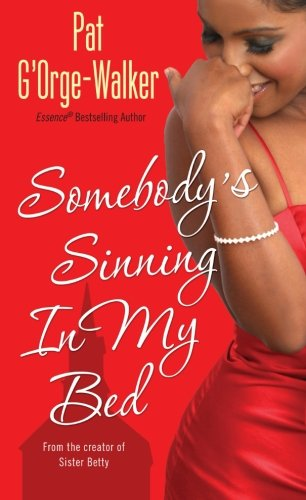 Somebody's Sinning In My Bed - Pat G'Orge-Walker